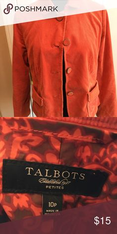 Fall courdoroy jacket Orange fall coat. Excellent condition. 10 day sale and will be donated if not sold by /20. Sold as is and price is FIRM. NONSMOKING HOME Talbots Jackets & Coats Blazers