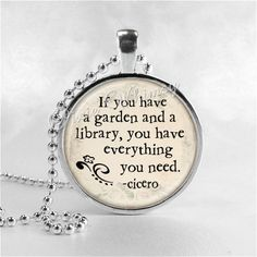 BOOK QUOTE Necklace If You Have A Garden And a by PixieWhimsy