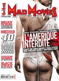 Mad Movies n°238, février 2011.  LES FILMS: I Spit on your Grave, Red State, The Violent Kind, Mother's Day, The Dead Outside, Black Swan, Insane, Orange mécanique, Story of Ricky, Hurlements ... HOMMAGES : Jean Rollin, Brian de Palma INTERVIEW : Douglas Trumbull  PIN-UP : Taylor Cole.