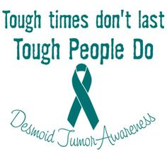 It's a tough fight and I'm going to keep fighting till EVERYONE  with DESMOIDS wins !!! Tough Times Dont Last, Fight Song, Beat Cancer, Keep Fighting, Capes, Great Quotes, Fundraising, Affirmations, Unicorn