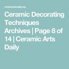 Ceramic Decorating Techniques Archives | Page 8 of 14 | Ceramic Arts Daily