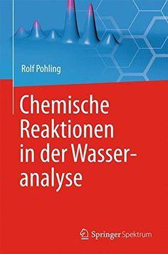 Chemische Reaktionen in der Wasseranalyse von Rolf Pohling http://www.amazon.de/dp/3642363539/ref=cm_sw_r_pi_dp_ZSK7wb1YF5BSX
