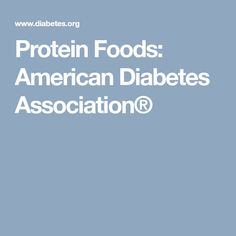 Protein Foods: American Diabetes Association®
