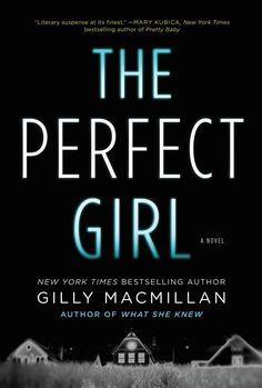 The Perfect Girl: A Novel: Gilly Macmillan: 9780062567482: Amazon.com: Books
