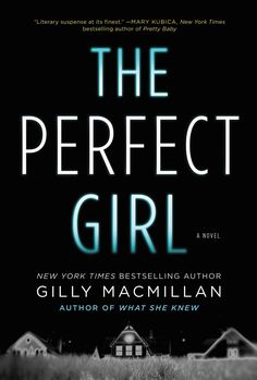 The Perfect Girl: A Novel: Gilly Macmillan: 9780062567482: Amazon.com: Books