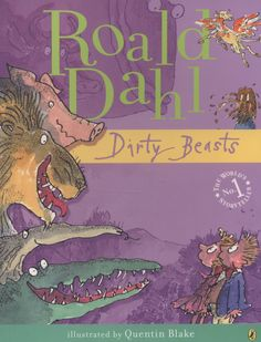80 best the big friendly read images on pinterest baby books dirty beasts is a collection of hilarious animal rhymes from roald dahla collection of fandeluxe Image collections