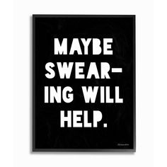 Stupell lulusimonSTUDIO Maybe Swearing Will Help and White Framed Giclee Texturized Art Funny Cards For Friends, Fall Mantel Decorations, Wall Plaques, Gallery Wall, Things To Sell, Black And White, Art Prints, Shop Art, Projects