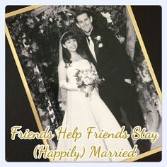 YES...THIS!!!! Friends Help Friends Stay (Happily) Married