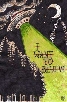 "eatsleepdraw: ""I Want to Believe"" by Dead End Designhttp://www.facebook.com/deadenddesign"