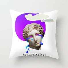 cry me a river Throw Pillow by Gl♞t€h - $20.00