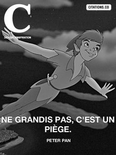 Peter Pan.  #Citation #Humour #HistoireDrole #rire #Amour #ImageDrole #myfashionlove ♥myfashionlove.com♥