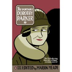 The Portable Dorothy Parker (Paperback).By Dorothy Parker, Marion Meade (Introduction by) Dorothy Parker, Books You Should Read, Books To Read, My Books, Penguin Classics, Once Upon A Tome, Thing 1, This Is A Book, Book Suggestions