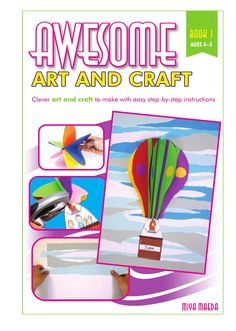 Awesome Art and Craft - Book 1 (Ages 4-5)  Awesome Art and Craft is a three-book collection of vibrantly creative and uniquely inventive art and craft projects for children.  Buy now: http://www.teachersuperstore.com.au/product/art/awesome-art-and-craft/
