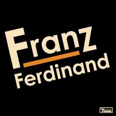 franz ferdinand- am now the proud owner of THIS LP!