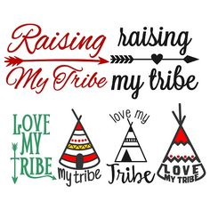 I Love My Tribe Raising My Tribe Cuttable Designs SVG, DXF, EPS use with Silhouette Studio & Cricut, Vector Art, Vinyl Digital Cut Files