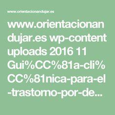www.orientacionandujar.es wp-content uploads 2016 11 Gui%CC%81a-cli%CC%81nica-para-el-trastorno-por-de%CC%81ficit-de-atencio%CC%81n-e-hiperactividad..pdf