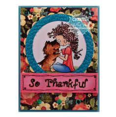 Ink Up: So Thankful--Girl's Best Friend Tiddly Inks Digital stamp and colored with Copics