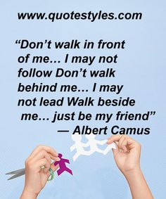 NOT LEAD WALK BESIDE FRIENDSHIP QUOTES