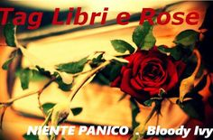 Libri e Rose è uno dei tag che ogni tanto invento (anche se mi pare stiano passando di moda) e, per come la vedo io, potrebbero dare informazioni utili e far conoscere altri blog....