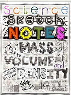 Teaching Density with FUN Visuals Doodle style notes and supporting experiments help students really understand mass, volume and density.  There are proven benefits to this style of note-taking.  Designed for middle school science standards, but can be adapted for other levels.