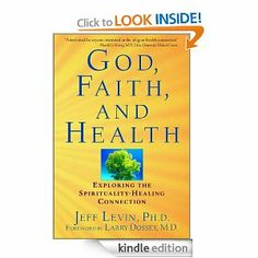 God, Faith, and Health: Exploring the Spirituality-Healing Connection by Jeff Levin. $14.14