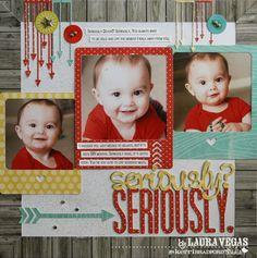 seriously? seriously. #layout by Laura Vegas - Kerri Bradford Studio
