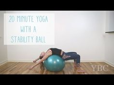 20 Minute Yoga with a Stability Ball — Looks like an awesome Sunday stretch