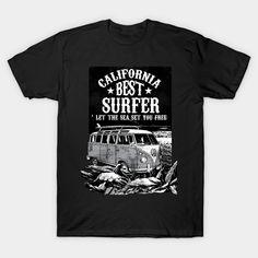 Camping best surfer california - Surfer - T-Shirt | TeePublic Best Boyfriend Gifts, Sport Tennis, Set You Free, Romantic Gifts, Pretty Cool, Classic T Shirts, Graphic Tees, Best Gifts, California