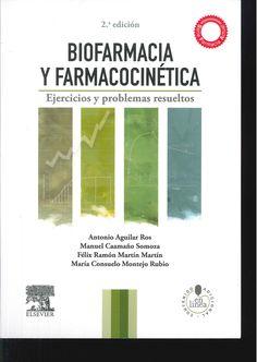 Biofarmacia y farmacocinética : ejercicios y problemas resueltos / Manuel Caamaño Somoza, Félix Ramón Martín Martín, María Consuelo Montejo Rubio ; coord. Antonio Aguilar Ros. 2ª ed. 2014