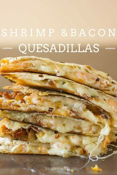 This Easy Quesadilla Recipe is filled with Shrimp, Bacon, Jalapeno, and Gruyere Cheese. You will love these quesadillas with any side item! Shrimp Dishes, Shrimp Recipes, Fish Recipes, Mexican Food Recipes, Dinner Recipes, Meals With Shrimp, Holiday Recipes, Quesadilla Recipes, Shrimp Quesadilla