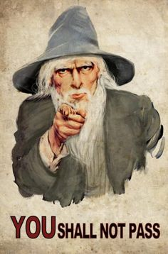 Gandalf.  If I was a Teacher I would hang a poster of this up in my class.  Extra points if I was a Literature teacher.