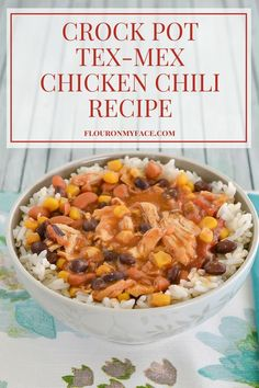 Crock Pot Tex-Mex Chicken Chili recipe is packed full of chili flavor ...