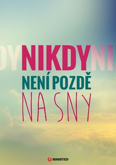 Motivační plakát Na sny není pozdě (Česky) Story Quotes, Sad Quotes, New Life, Monday Motivation, Picture Quotes, True Stories, Self Love, Quotations, Literature