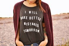 I need this as a sleepshirt.  Positive affirmation as I rest up for the new day ahead.
