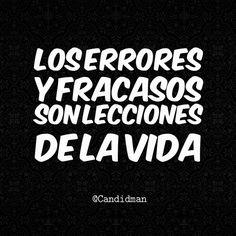 """""""Los #Errores y #Fracasos son #Lecciones de la #Vida"""". @candidman #Frases #Reflexion #Candidman"""