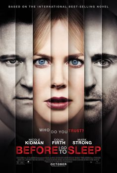 'Before I Go to Sleep' is a 2014 British-American mystery thriller film written and directed by Rowan Joffé. A film adaptation of S. Watson's 2011 novel of the same name, the film stars Nicole Kidman, Mark Strong, Colin Firth, and Anne-Marie Duff. Streaming Movies, Hd Movies, Movies And Tv Shows, Movie Tv, Watch Movies, Movies Free, Millenium Film, Valentines Movies, Image Film