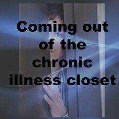 Chronic Mom: Coming out of the chronic illness closet