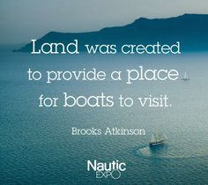 Land was created to provide a place for boats to visit.