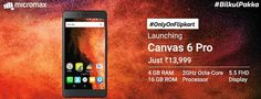 New Launching!! Micromax Canvas 6 Pro Mobile Just Rs.13,999/- Buy Now @ http://goosedeals.com/home/details/flipkart/146713.html