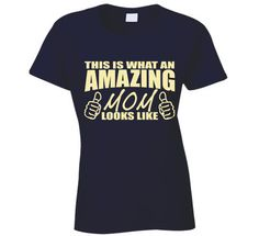 Amazing Mom T Shirt | Awesome Mom Looks Like T Shirt Mother's Day T Shirt Mother's day Christmas Gif