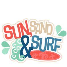 Sun, Sand & Surf SVG scrapbook title beach svg cut files beach cut ...
