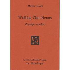 Walking class heroes, Michéa Jacobi