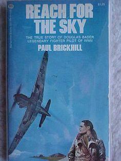 Reach for the Sky - Douglas Bader  by Paul Brickhill