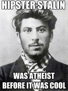 Stalin was hipster before it was cool
