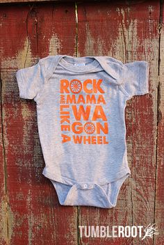 Pinned the pretty adult version of this a looonnng time ago. Super cute for the baby too. :) Rock Me Mama Like A Wagon Wheel