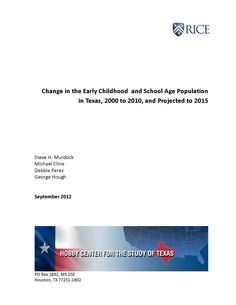 """Change in the Early Childhood and School Age Population in Texas, 2000 to 2010, and Projected to 2015, by Steve H. Murdock Michael Cline, Debbie Perez, George Hough (2012). """"Researchers [including Murdock, the former Texas state demographer] report data on the increase of the early childhood population (children under 13 years) in Texas from 2000 to 2010, and provide growth projections for this group from 2010 to 2015."""" (Website)"""