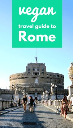 This vegan travel guide to Rome includes useful Italian phrases, vegan meals to try, vegan-friendly accommodation, plus a list of vegan restaurants in Rome