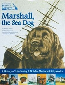 Marshall, the Sea Dog: A History of Life-Saving & Notable Nantucket Shipwrecks by Whitney Stewart. This 2012 Teacher's Choice Award winning book is a heart warming story of sea life and bravery. #EganMaritime #MillHillPress #Nantucket Buy it here! https://www.eganmaritime.org/mill-hill-press/books/