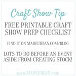 As soon as you're accepted to an event, it's time to start planning. What to work on in the months, weeks and days before a craft show are covered in this article. Plus a free printable checklist you can download! . Head to www.madeurban.com/blog  it's the top article on the page .  https://www.madeurban.com/blog/prepare-craft-show-plus-preparation-checklist/