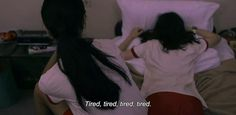 "― Mary Is Happy, Mary Is Happy (2013)""Tired, tired, tired, tired."""